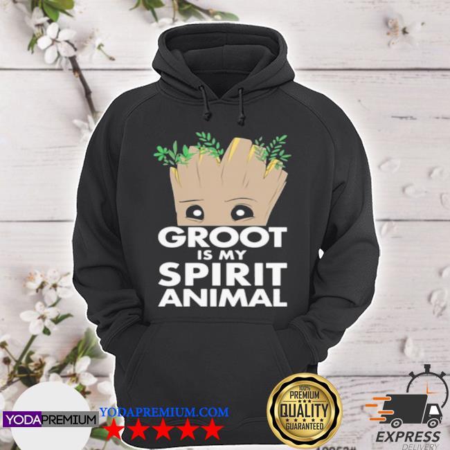 Baby groot is my spirit animal s hoodie
