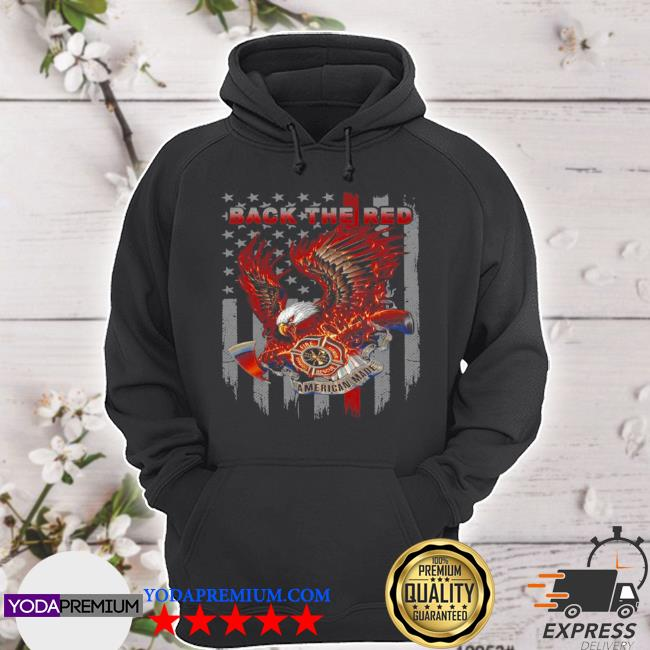 Back the red fire courage honor rescue American made eagle American flag s hoodie