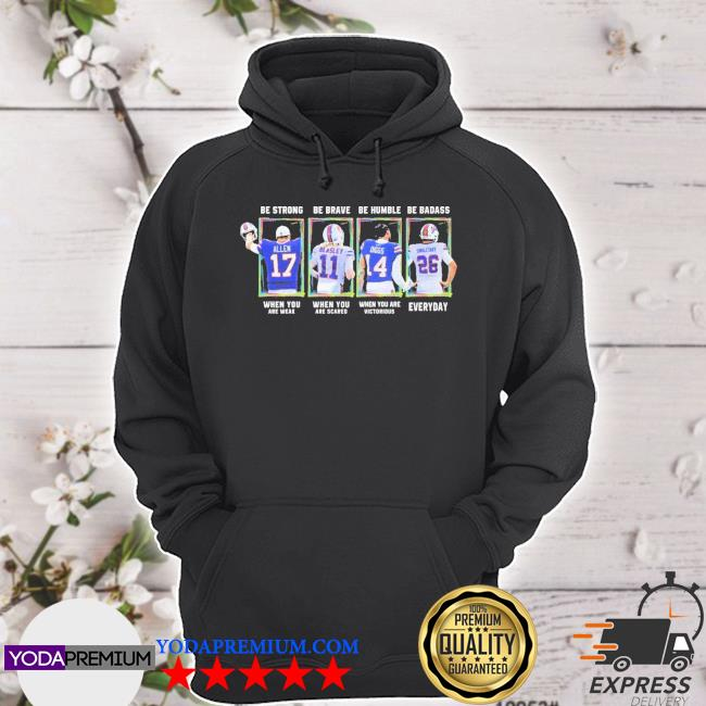 Be strong be brave be humble be badass 17 11 14 26 bills s hoodie