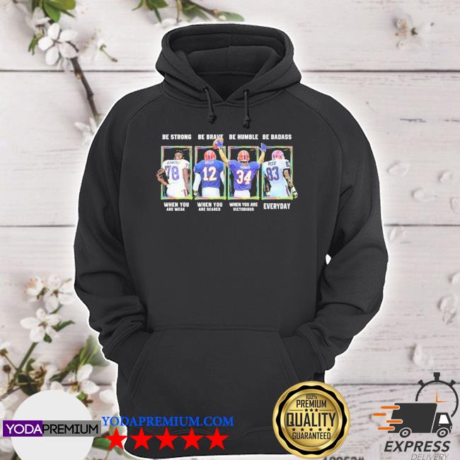 Be strong be brave be humble be badass 78 12 34 83 Bills s hoodie