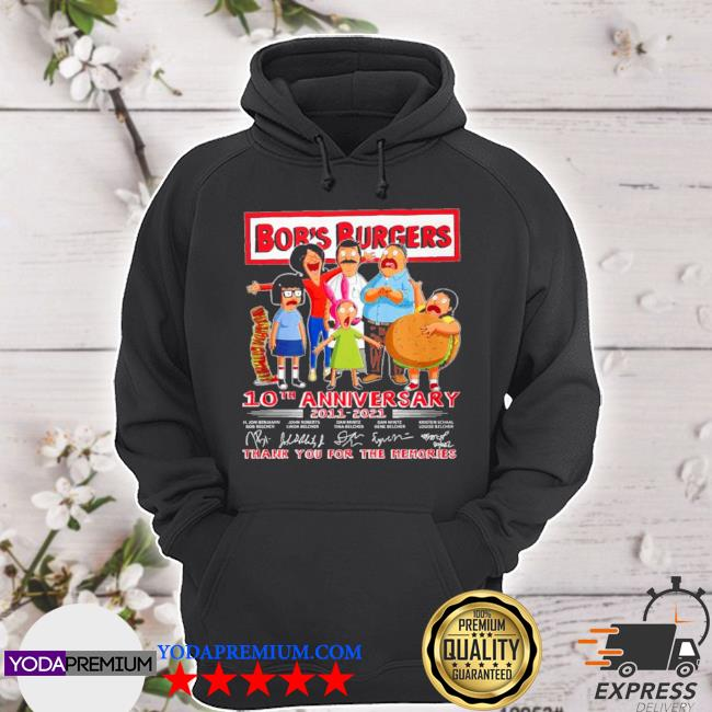 Bobs burgers 10th anniversary 2011 2021 thank you for the memories s hoodie