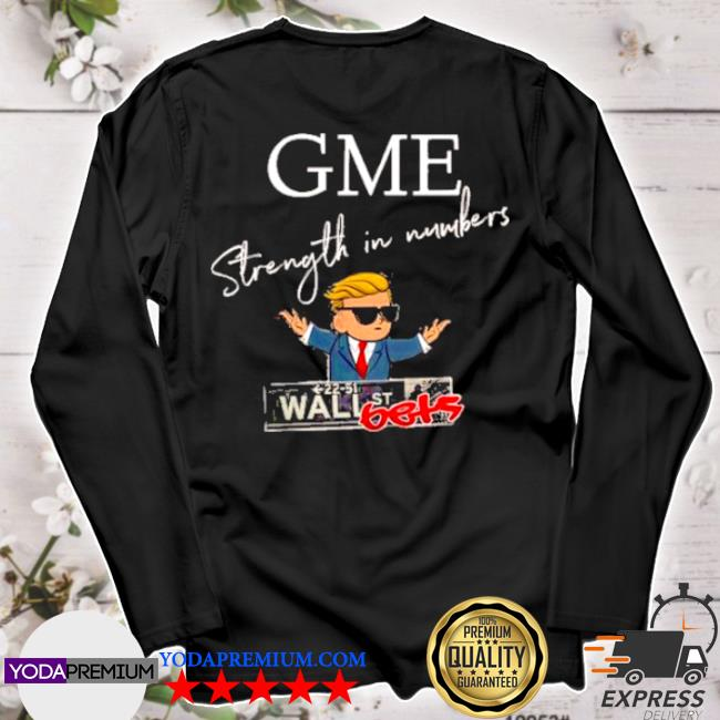 Donald Trump gme strength in numbers s longsleeve