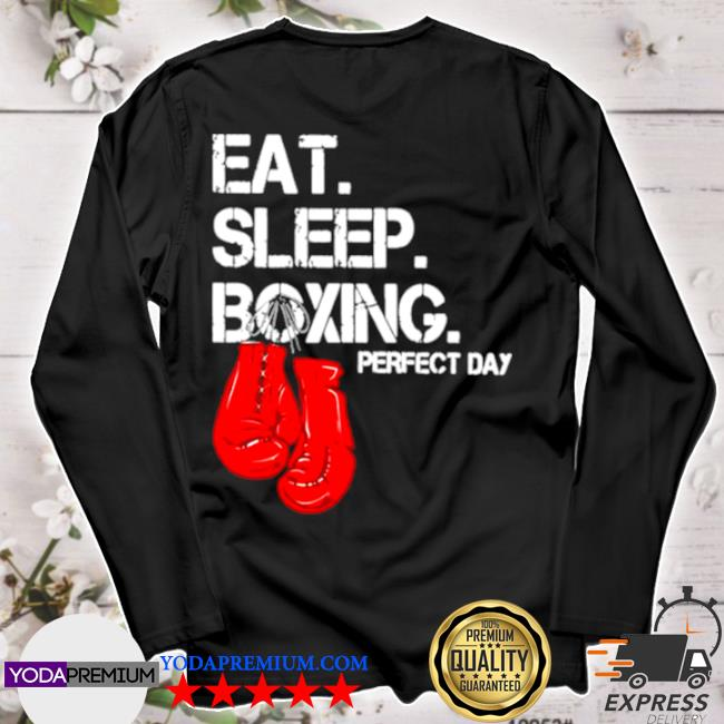 Eat sleep and boxing perfect day s longsleeve