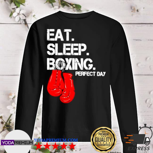 Eat sleep and boxing perfect day s sweater