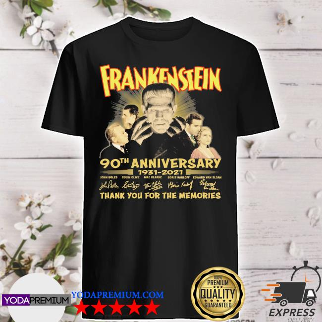 Frankenstein 90th anniversary 1931 2021 signatures thank you for the memories shirt
