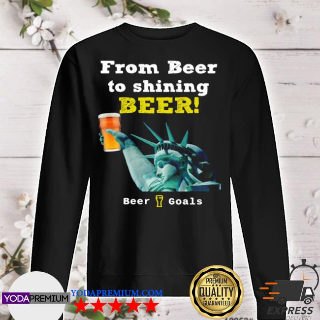 From beer to shining beer beer goals s sweater