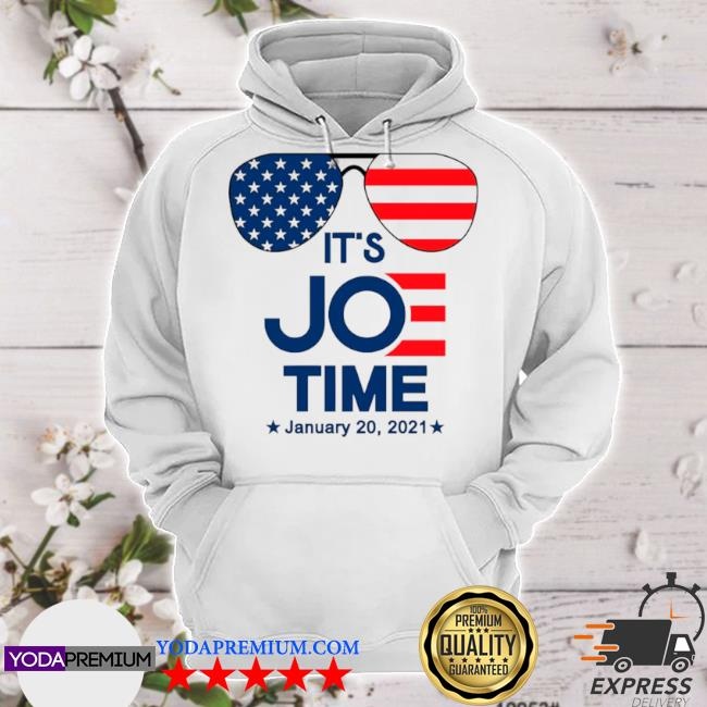 Glasses American flag its Joe time january 20 2021 s hoodie