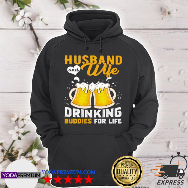 Husband and wife drinking buddies for life beer s hoodie