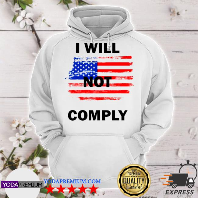 I will not comply American flag s hoodie
