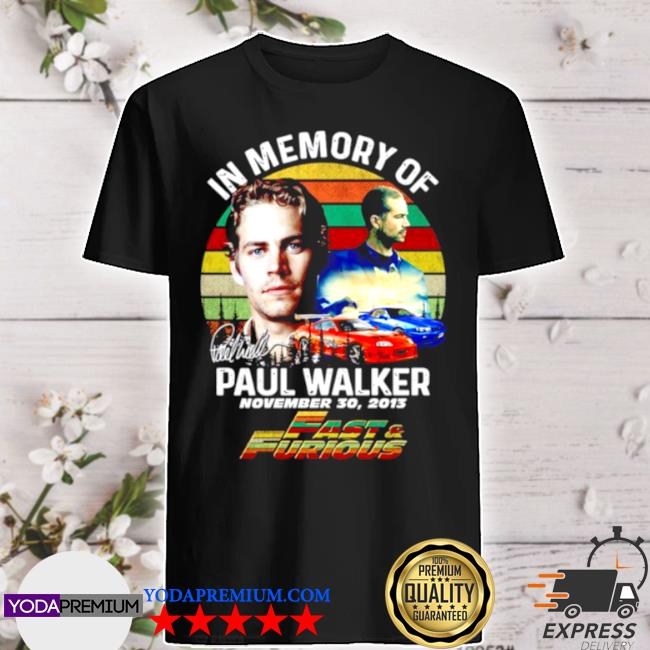 In memory of paul walker fast and furious signature vintage shirt