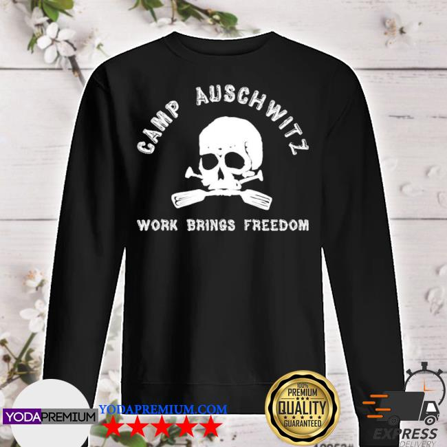 Official camp auschwitz work brings freedom s sweater