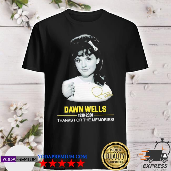 Official dawn wells 1938 2020 signature thanks for the memories shirt