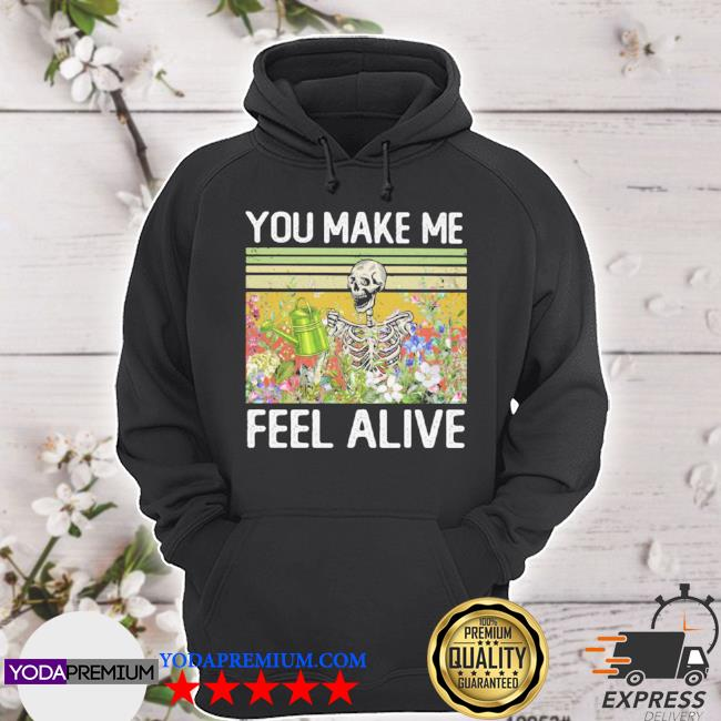 Official you make me feel alive skeleton vintage s hoodie