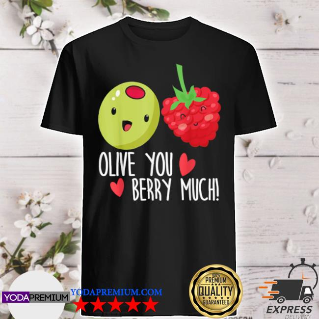 Olive you valentines relationship couple shirt