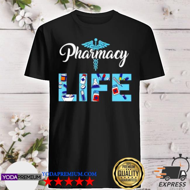 Pharmacists life pharmacy tech medical student shirt