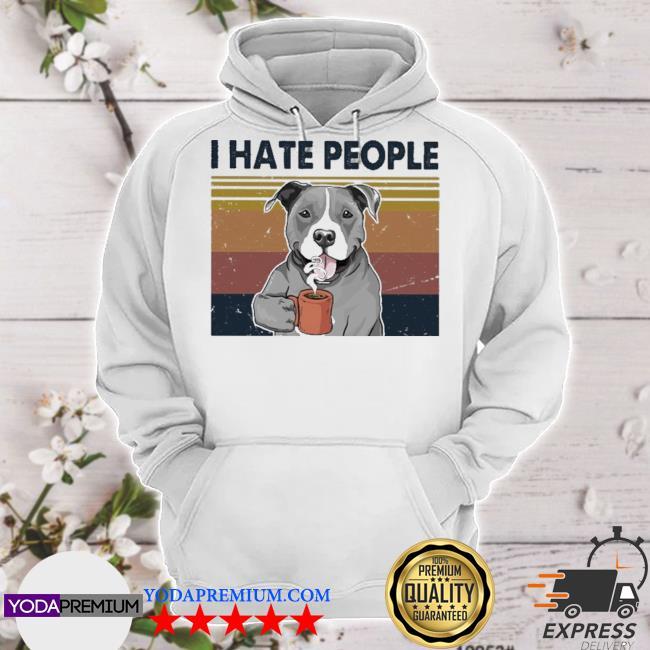 Pitbull drink Coffee I hate people vintage s hoodie