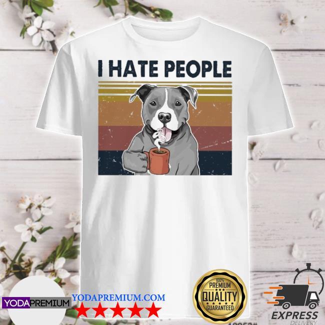 Pitbull drink Coffee I hate people vintage shirt