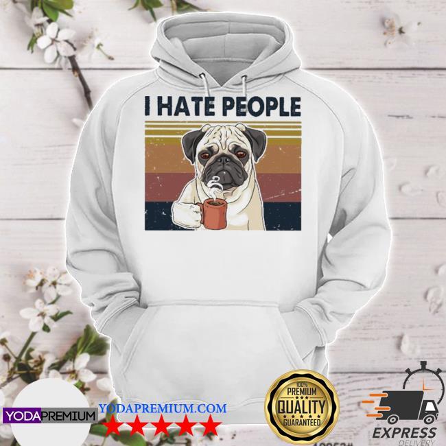Pug drink Coffee I hate people vintage s hoodie