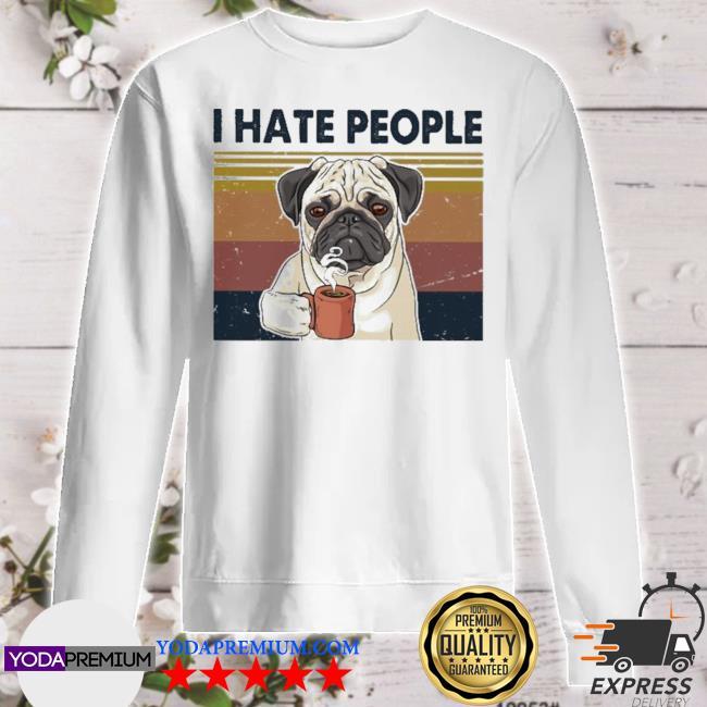 Pug drink Coffee I hate people vintage s sweater