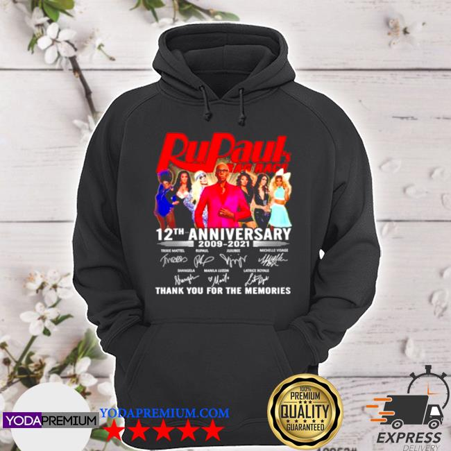 Rupaul bag race 12th anniversary 2009 2021 thank you for the memories signatures s hoodie