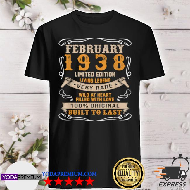 Vintage born in february 1938 shirt