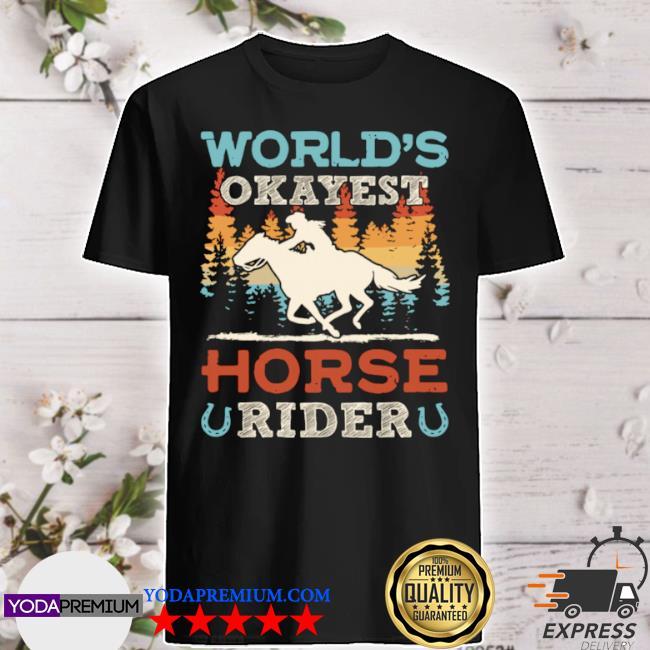 World's okayest horse rider vintage retro shirt