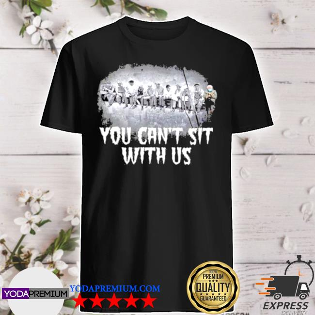 You can't sit with us bernie sanders shirt