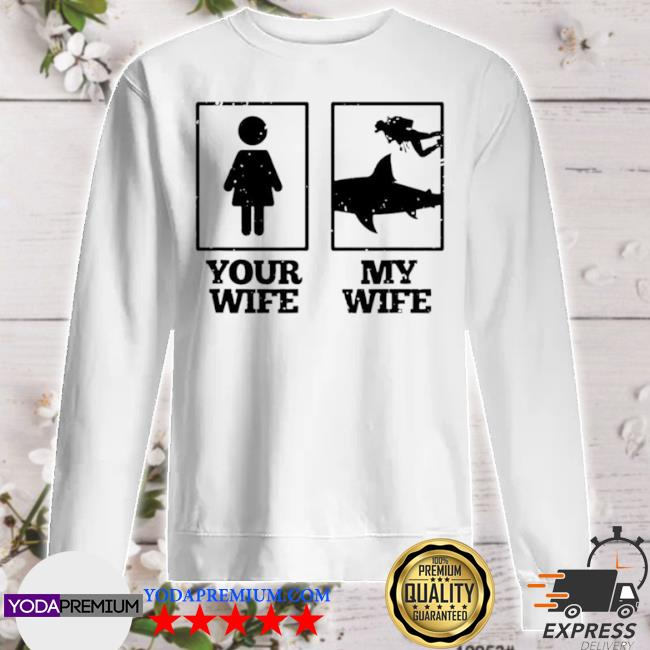 Your wife my wife scuba diving s sweater